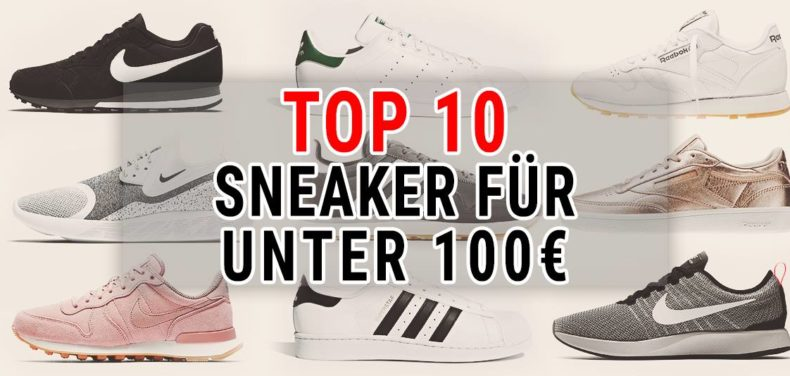 meine top 10 sneaker f r unter 100 nike adidas co. Black Bedroom Furniture Sets. Home Design Ideas